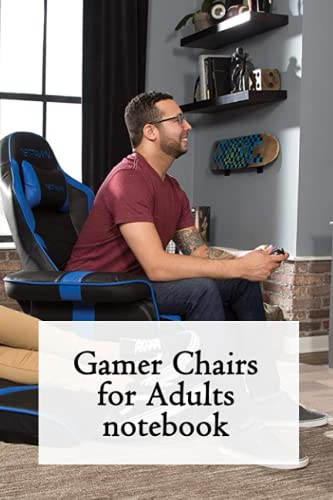 Gamer Chairs for Adults Notebook: Notebook|Journal| Diary/ Lined - Size 6x9 Inches 100 Pages
