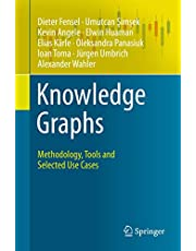 Knowledge Graphs: Methodology, Tools and Selected Use Cases