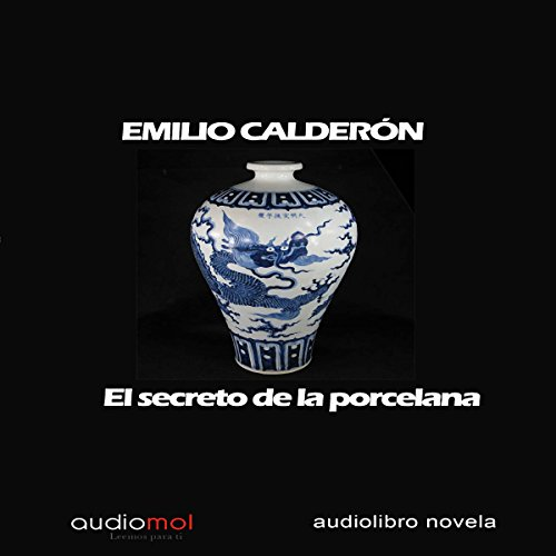 El secreto de la porcelana [The Secret of Porcelain] audiobook cover art