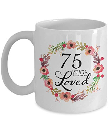 75th Birthday Gifts for Women - Gift for 75 Year Old Female - 75 Years Loved Since 1945 - White Coffee Mug for Wife Mom Nana Grandma Her
