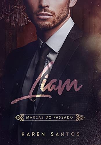 Liam: Marcas do Passado (Os Irmãos Hunt Livro 4)