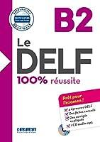 Le DELF 100% reussite: Livre B2 & CD MP3 (Le Delf 100 Russite)