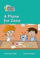 Level 3 – A Plane for Zane (Collins Peapod Readers)
