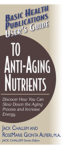 41pOlNgWegL - User's Guide to Anti-Aging Nutrients: Discover How You Can Slow Down the Aging Process and Increase Energy (Basic Health Publications User's Guide)