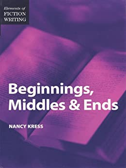 Elements of Fiction Writing - Beginnings, Middles & Ends by [Nancy Kress]
