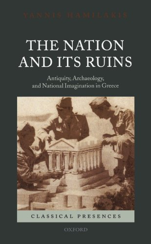 Compare Textbook Prices for The Nation and its Ruins: Antiquity, Archaeology, and National Imagination in Greece Classical Presences Illustrated Edition ISBN 9780199572908 by Hamilakis, Yannis