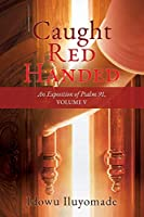 Caught Red Handed: An Exposition of Psalm 91, Volume V