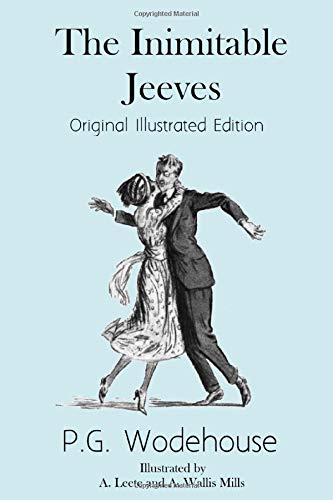 The Inimitable Jeeves: Original Illustrated Edition