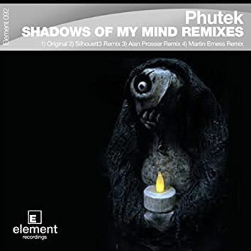 Shadows of My Mind The Remixes
