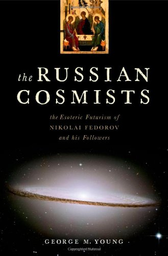 Image of The Russian Cosmists: The Esoteric Futurism of Nikolai Fedorov and His Followers