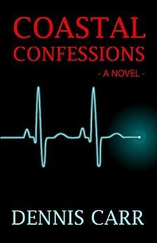 Coastal Confessions by [Dennis Carr]