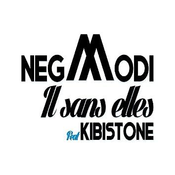 Il sans elles (feat. Kibistone)