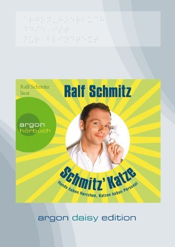 Ralf Schmitz liest Ralf Schmitz, Schmitz Katze [Tontraeger] Hunde haben Herrchen, Katzen haben Personal; Autorenlesung; MP3-CD mit Daisy-Navigation. Argon-HoerbuchArgon-Daisy-Edition by Unknown(2015-04)