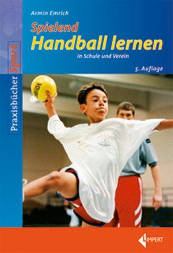 Spielend Handball lernen in Schule und Verein