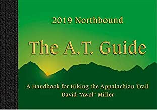 2019 Northbound The Appalachian Trail (A.T.) Guide: A Handbook for Hiking the Appalachian Trail, 2019 Paperback Edition