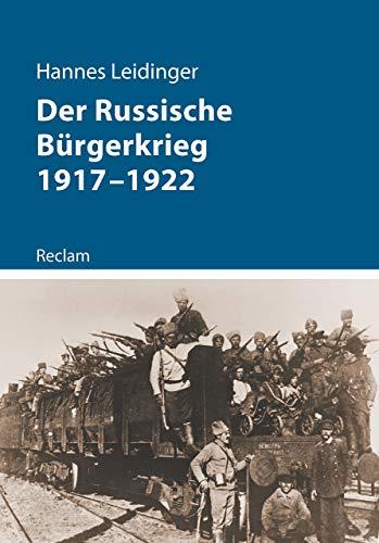 Der Russische Bürgerkrieg 1917–1922 (Kriege der Moderne)