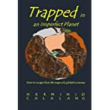 Trapped in an Imperfect Planet: How to Escape from the Traps of a Global Economy