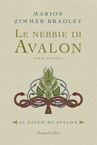 Le nebbie di Avalon. Il ciclo di Avalon. Parte seconda