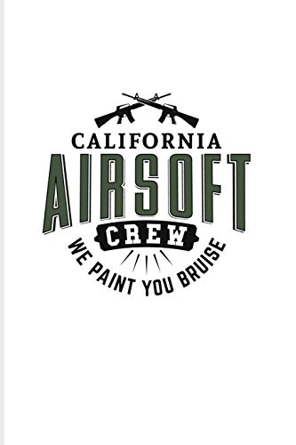 California Airsoft Crew We Paint You Bruise: Funny Paintballing Quote 2020 Planner | Weekly & Monthly Pocket Calendar | 6x9 Softcover Organizer | For Games & Camouflage Fans