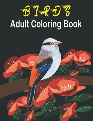 birds adult coloring book: Favorite Birds Coloring Book lovers for Adult,...