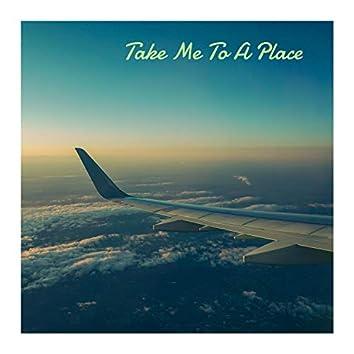 Take Me To A Place (feat. elle j.)