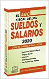 EL ABC FISCAL DE LOS SUELDOS Y SALARIOS 2020: con 60 casos prácticos