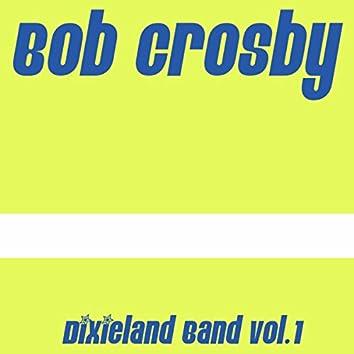 Bob Crosby: Dixieland Band Vol.1