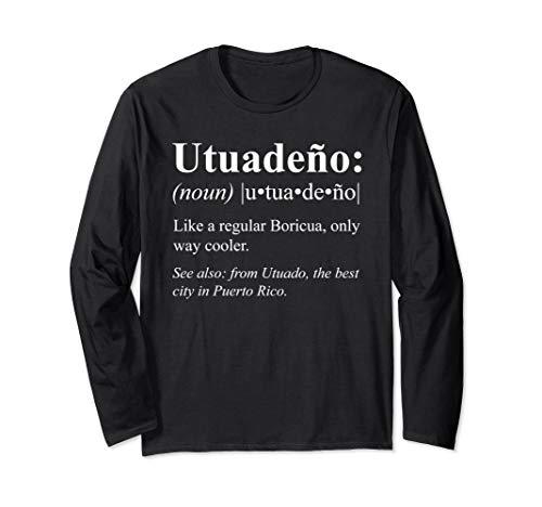 Boricua Utuado Puerto Rico Gift - Utuadeño Definition Long Sleeve T-Shirt