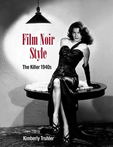 Compare Textbook Prices for Film Noir Style: The Killer 1940s  ISBN 9781732273597 by Truhler, Kimberly
