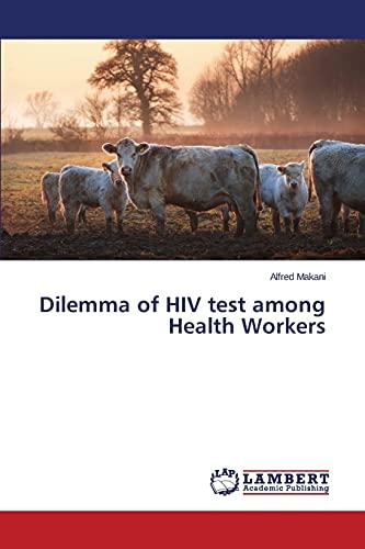 Makani, A: Dilemma of HIV test among Health Workers