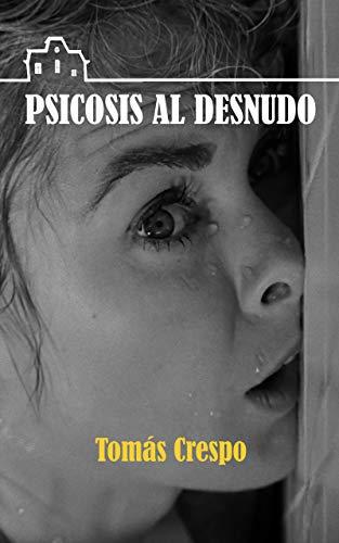 Psicosis al desnudo: El clásico de Alfred Hitchcock, contado por sus protagonistas