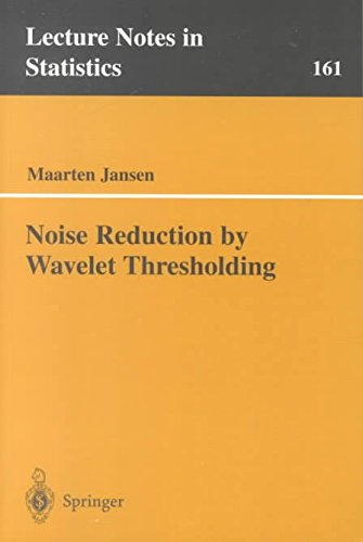 [Noise Reduction by Wavelet Thresholding] (By: Maarten Jansen) [published: April, 2001]