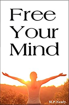 Free Your Mind by [M.P Neary]