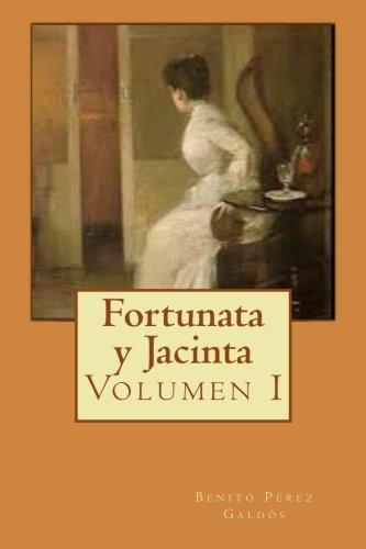 Fortunata y Jacinta: Volumen I: Volume 1