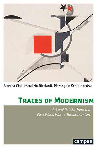 Traces of Modernism: Art and Politics from the First World War to Totalitarianism