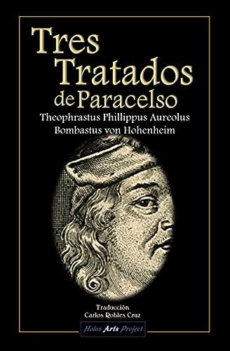 Tres Tratados de Paracelso (Spanish Edition)