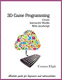 3D PROGRAMMING: Change the world with JavaScript (English Edition)