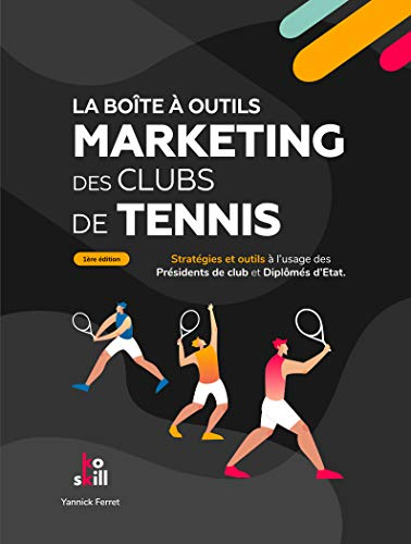 La boîte à outils marketing des clubs de tennis