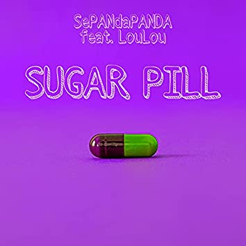 Sugar Pill (feat. LouLou)