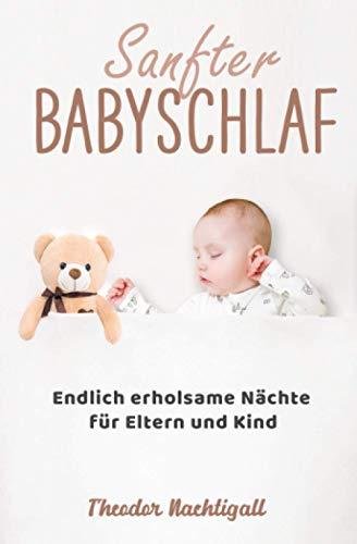 Sanfter Babyschlaf - Endlich erholsame Nächte für Eltern und Kind