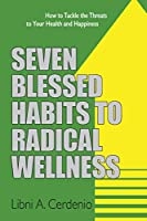 Seven Blessed Habits to Radical Wellness