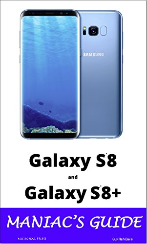 Samsung Galaxy S8 and Galaxy S8+ Maniac's Guide (English Edition)