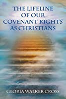 The Lifeline of Our Covenant Rights as Christians