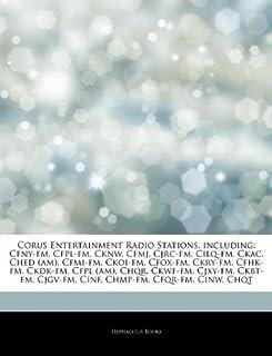 Articles On Corus Entertainment Radio Stations, including: Cfny-fm, Cfpl-fm, Cknw, Cfmj, Cjrc-fm, Cilq-fm, Ckac, Ched (am)...