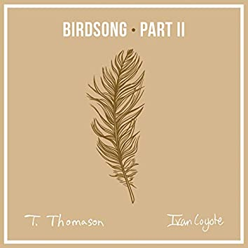 Birdsong, Pt. 2 (feat. Ivan Coyote)
