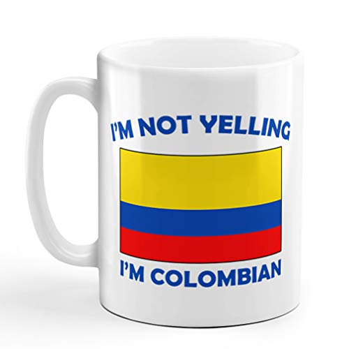 I'M Not Yelling I Am Colombians Colombia Colombians Ceramic Coffee Tea Mug Cup Holiday Christmas Hanukkah Gift For Men & Women