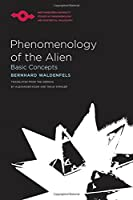 Phenomenology of the Alien: Basic Concepts (Studies in Phenomenology and Existential Philosophy) by Bernhard Waldenfels(2011-08-28)