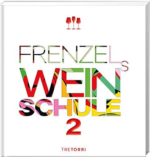 Frenzels Weinschule: Band 2