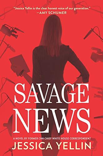 Savage News: A Novel