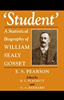 Student: A Statistical Biography of William Sealy Gosset